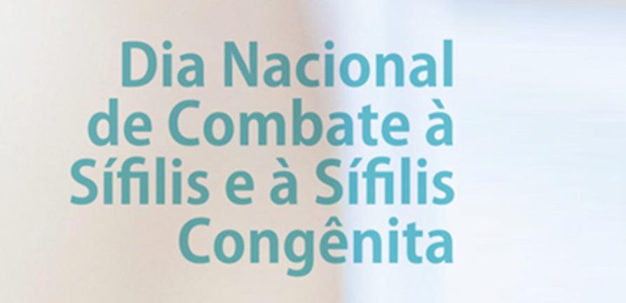 Dia Nacional de Combate à Sífilis